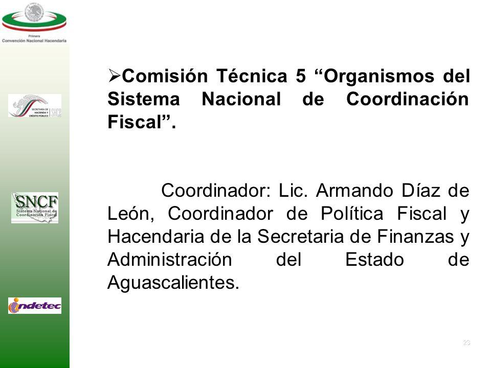 Comisión Técnica 5 Organismos del Sistema Nacional de Coordinación Fiscal .