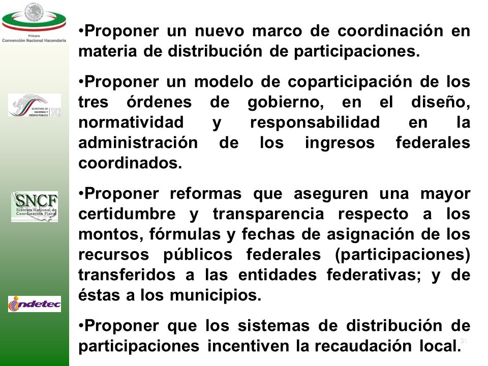 Proponer un nuevo marco de coordinación en materia de distribución de participaciones.