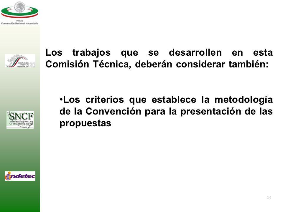 Los trabajos que se desarrollen en esta Comisión Técnica, deberán considerar también: