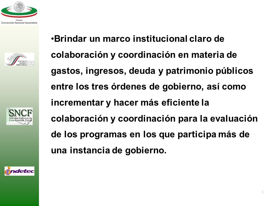 Brindar un marco institucional claro de