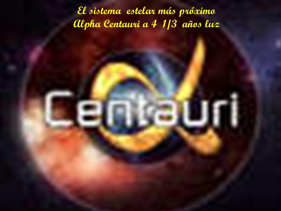 El sistema estelar más próximo Alpha Centauri a 4 1/3 años luz