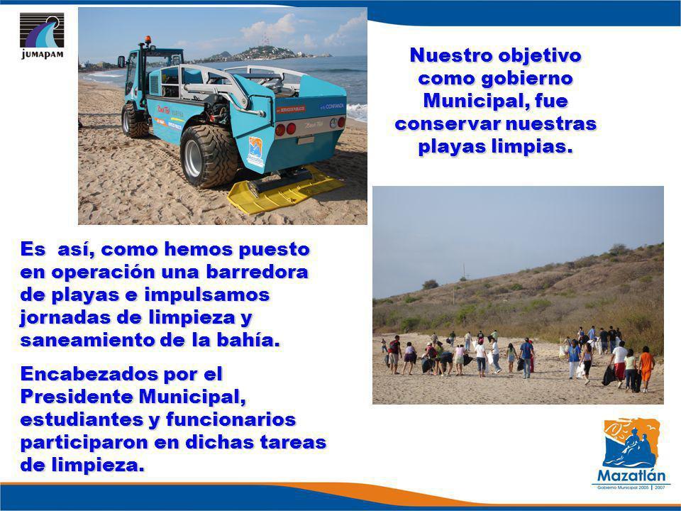 Nuestro objetivo como gobierno Municipal, fue conservar nuestras playas limpias.