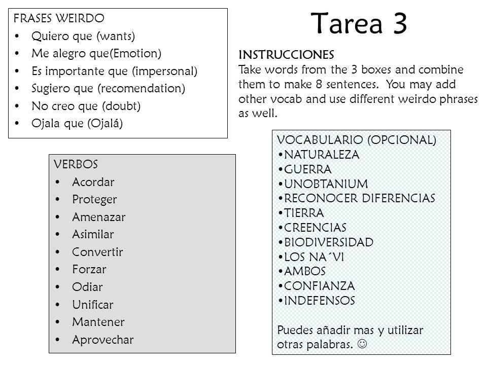 Tarea 3 FRASES WEIRDO Quiero que (wants) Me alegro que(Emotion)