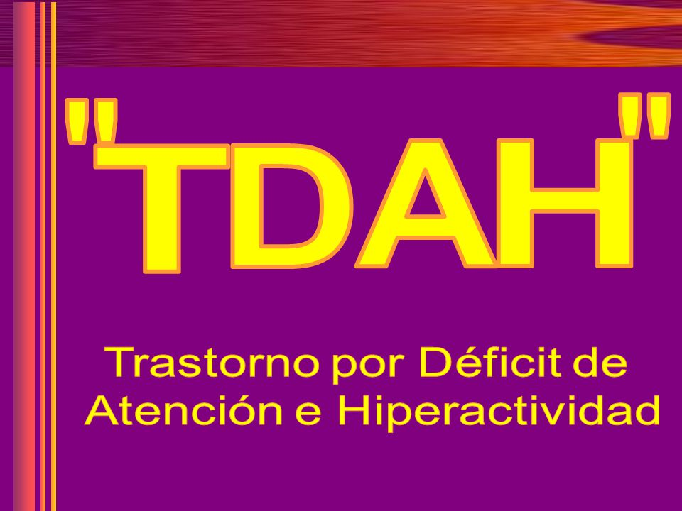 A H T D Trastorno por Déficit de Atención e Hiperactividad