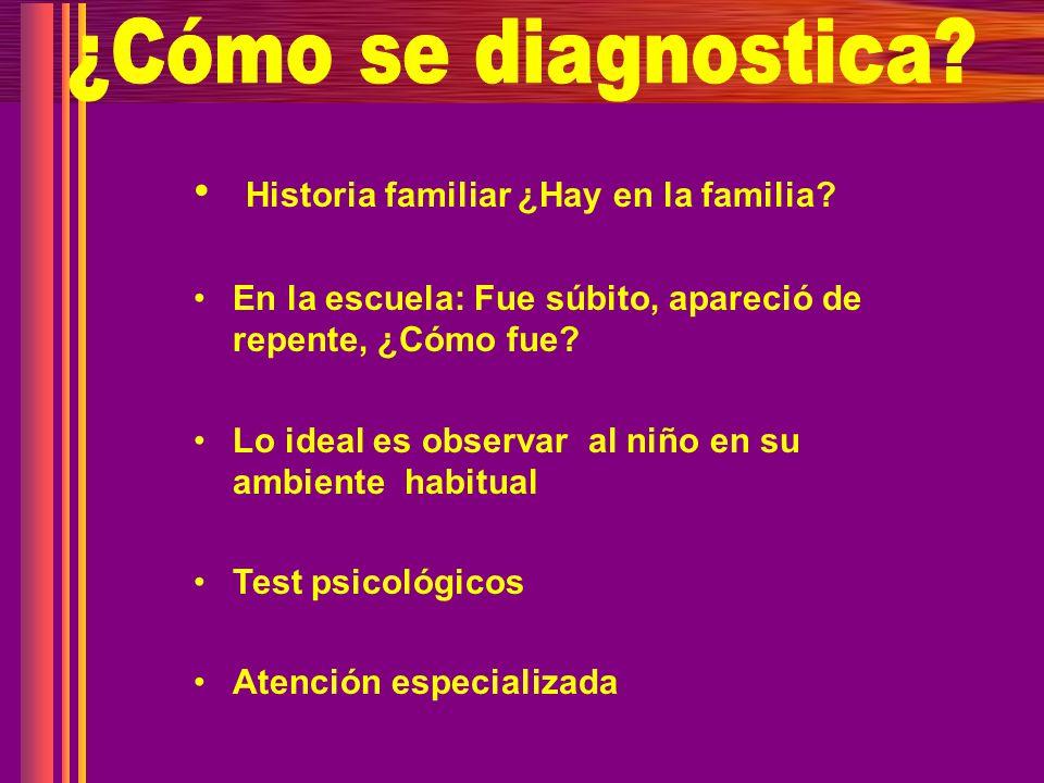 ¿Cómo se diagnostica Historia familiar ¿Hay en la familia