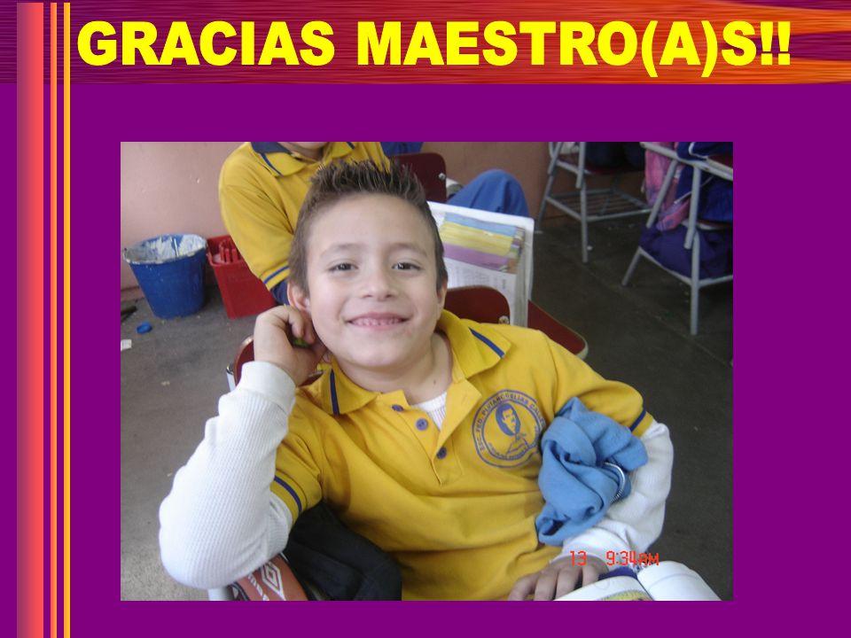 GRACIAS MAESTRO(A)S!!