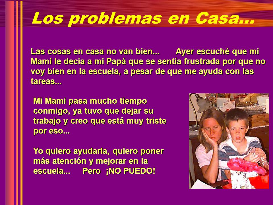 Los problemas en Casa…