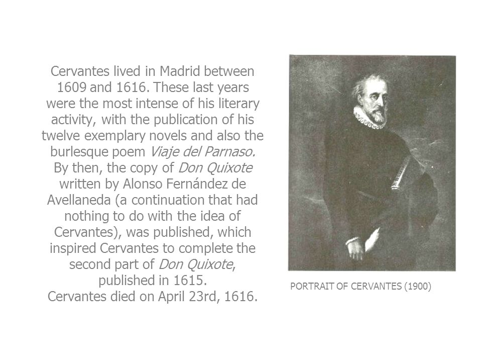 Cervantes lived in Madrid between 1609 and 1616