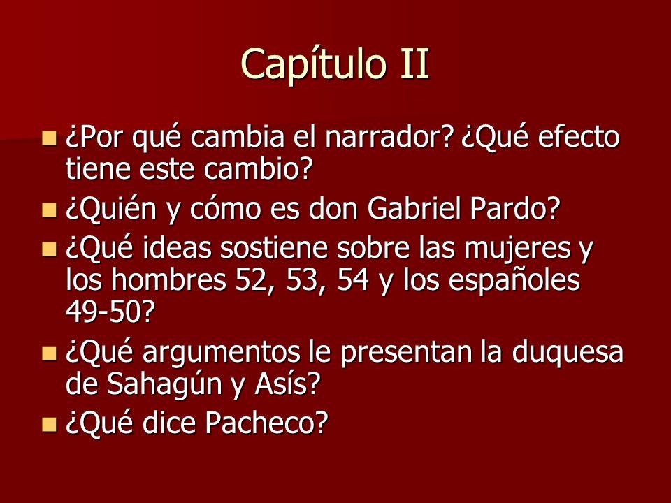 Capítulo II ¿Por qué cambia el narrador ¿Qué efecto tiene este cambio ¿Quién y cómo es don Gabriel Pardo