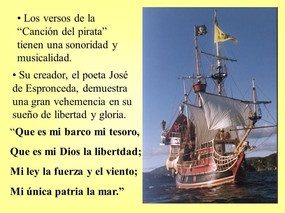 Los versos de la Canción del pirata tienen una sonoridad y musicalidad.