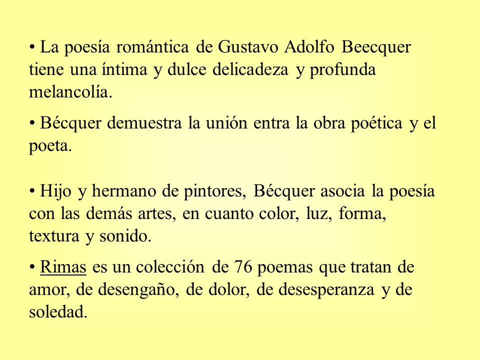 La poesía romántica de Gustavo Adolfo Beecquer tiene una íntima y dulce delicadeza y profunda melancolía.