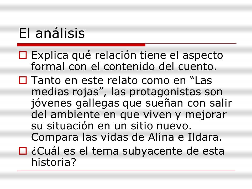 El análisis Explica qué relación tiene el aspecto formal con el contenido del cuento.