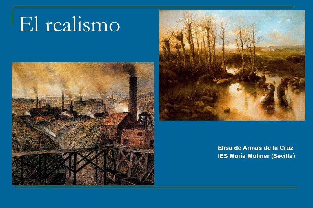 El realismo Elisa de Armas de la Cruz IES María Moliner (Sevilla)