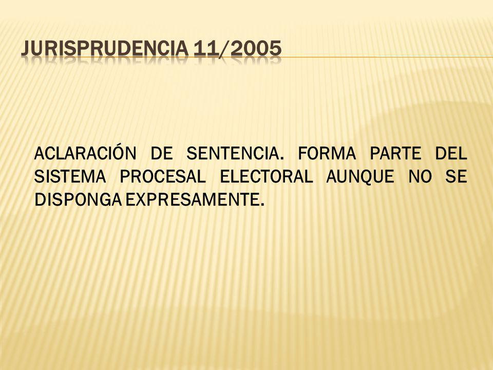 JURISPRUDENCIA 11/2005 ACLARACIÓN DE SENTENCIA.