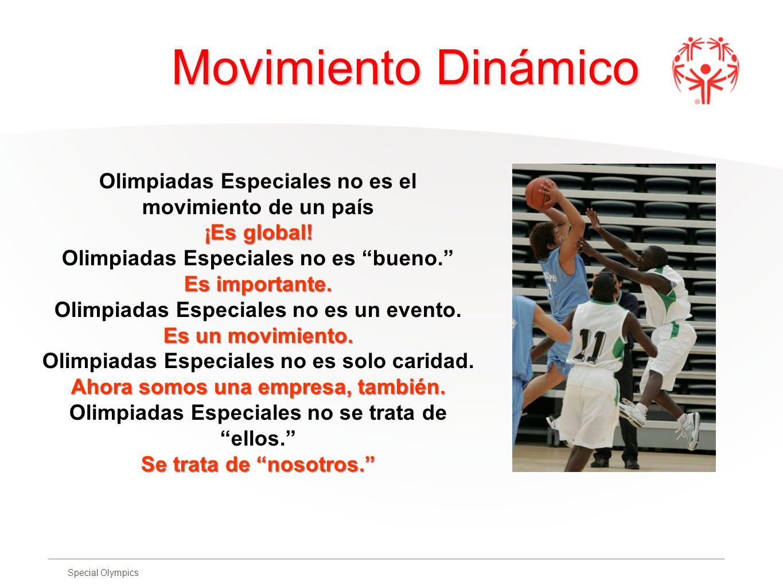Movimiento Dinámico Olimpiadas Especiales no es el movimiento de un país. ¡Es global! Olimpiadas Especiales no es bueno.