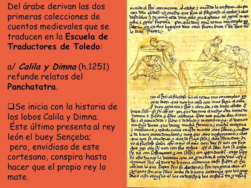 Del árabe derivan las dos primeras colecciones de cuentos medievales que se traducen en la Escuela de Traductores de Toledo: