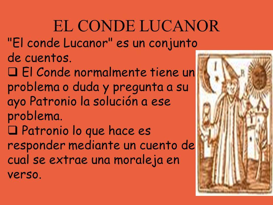 EL CONDE LUCANOR El conde Lucanor es un conjunto de cuentos.