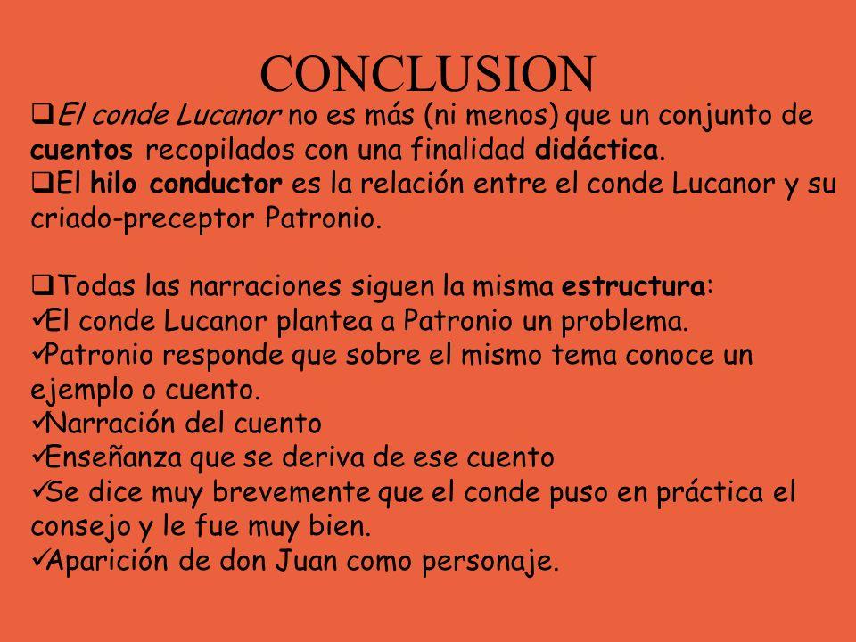 CONCLUSION El conde Lucanor no es más (ni menos) que un conjunto de cuentos recopilados con una finalidad didáctica.