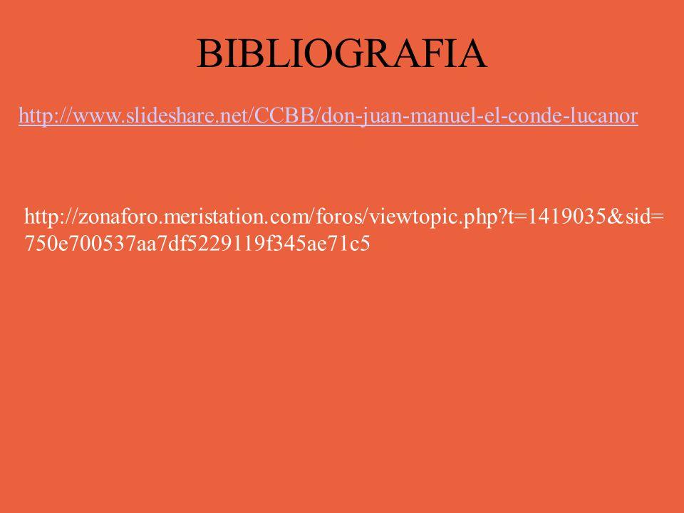 BIBLIOGRAFIA http://www.slideshare.net/CCBB/don-juan-manuel-el-conde-lucanor.