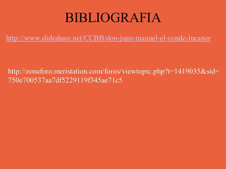 BIBLIOGRAFIAhttp://www.slideshare.net/CCBB/don-juan-manuel-el-conde-lucanor.