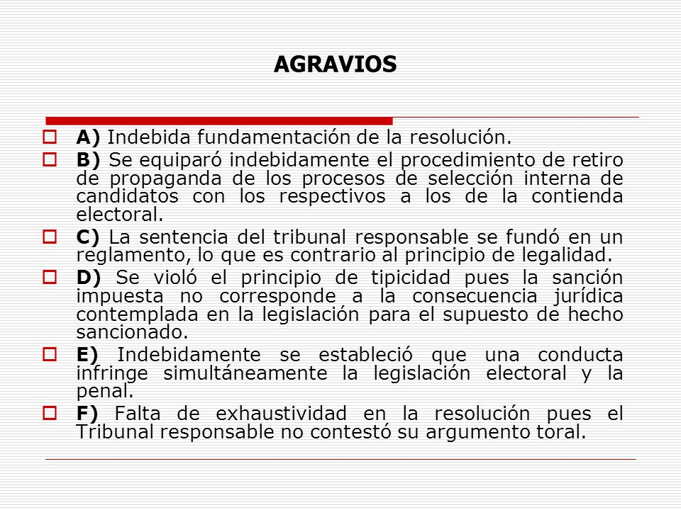 AGRAVIOS A) Indebida fundamentación de la resolución.