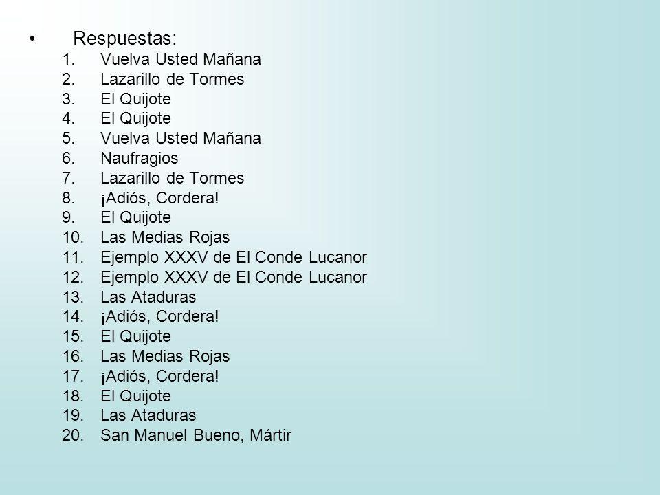 Respuestas: Vuelva Usted Mañana Lazarillo de Tormes El Quijote