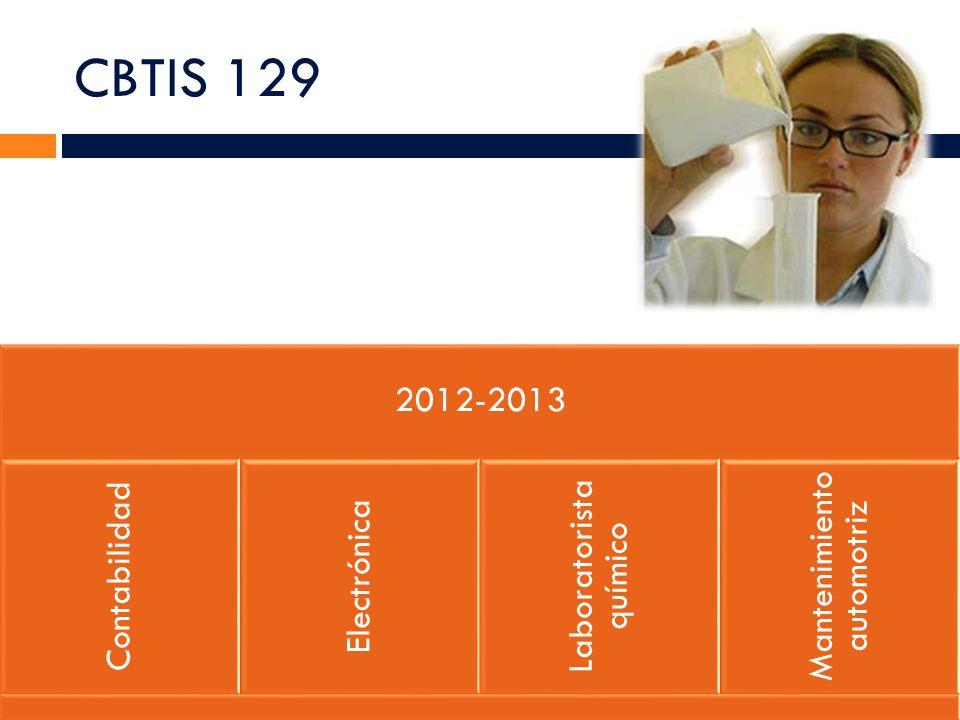 CBTIS 129 2012-2013 Mantenimiento automotriz Laboratorista químico