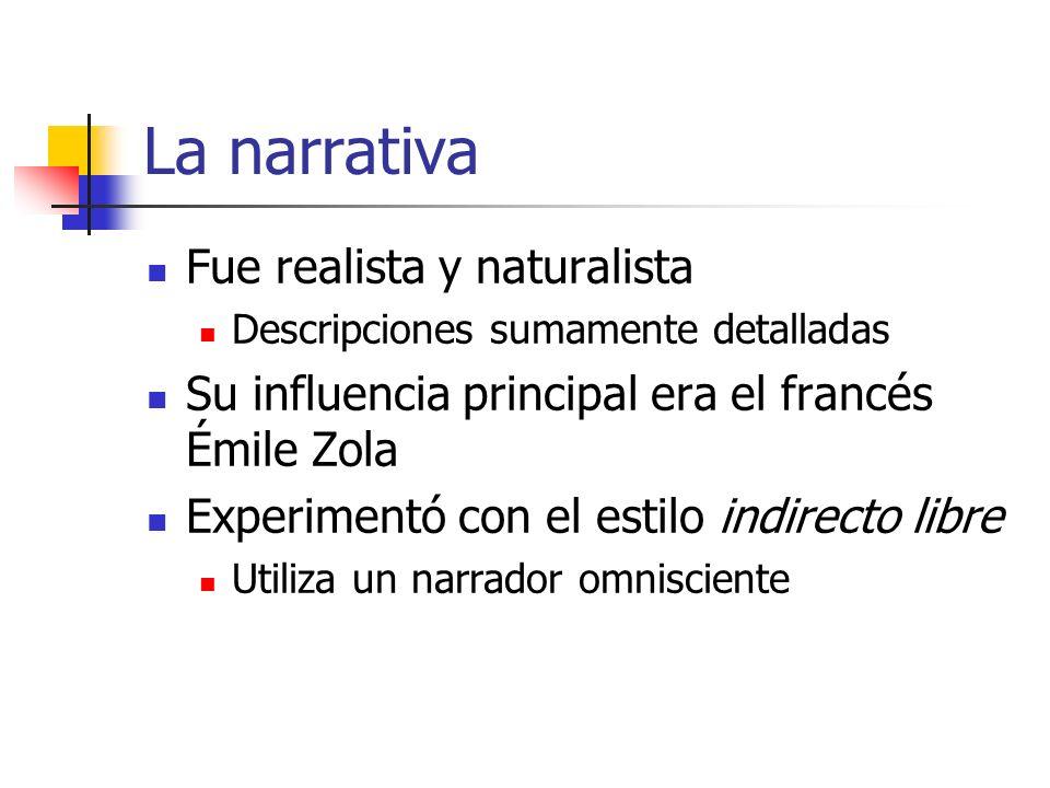 La narrativa Fue realista y naturalista