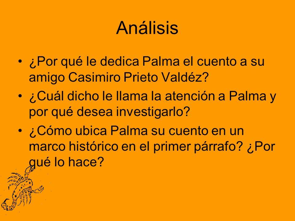 Análisis ¿Por qué le dedica Palma el cuento a su amigo Casimiro Prieto Valdéz