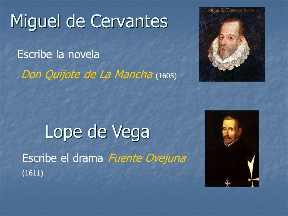 Miguel de Cervantes Lope de Vega Escribe la novela
