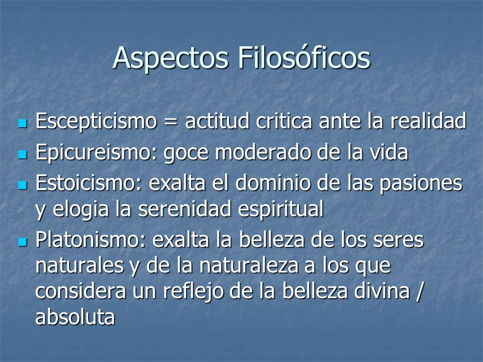 Aspectos Filosóficos Escepticismo = actitud critica ante la realidad