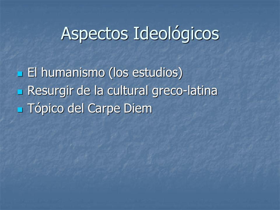 Aspectos Ideológicos El humanismo (los estudios)