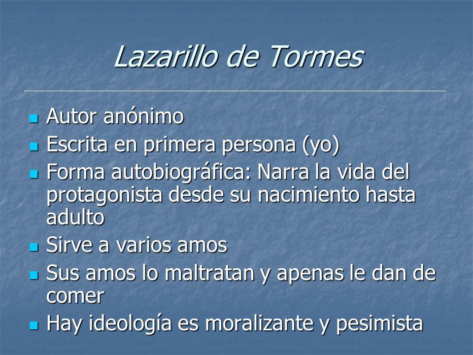 Lazarillo de Tormes Autor anónimo Escrita en primera persona (yo)