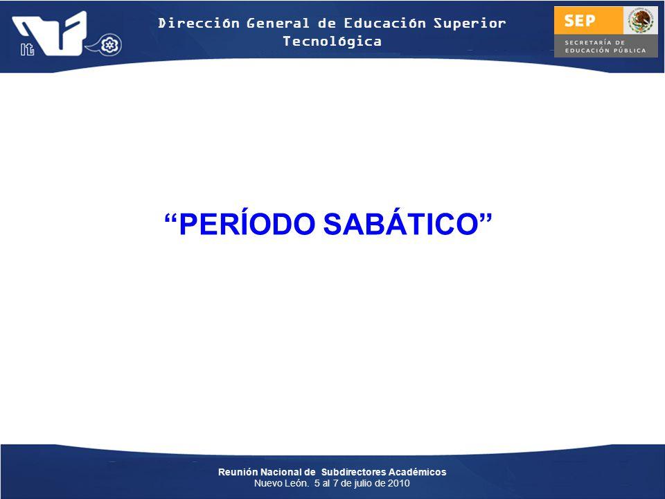 PERÍODO SABÁTICO Dirección General de Educación Superior Tecnológica