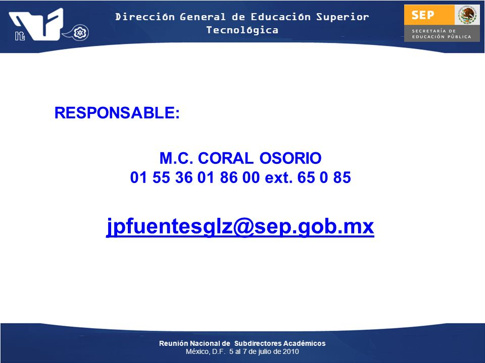 jpfuentesglz@sep.gob.mx RESPONSABLE: M.C. CORAL OSORIO