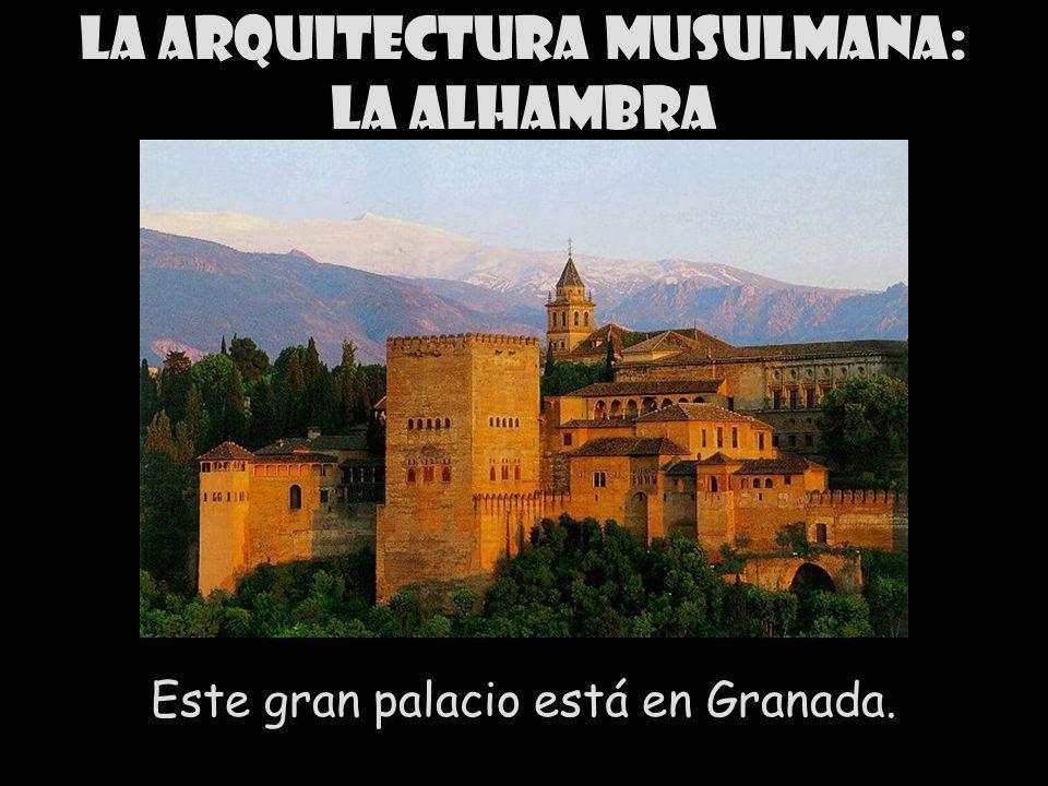 La arquitectura musulmana: la Alhambra