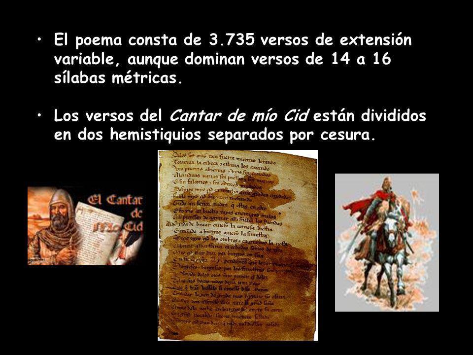 El poema consta de 3.735 versos de extensión variable, aunque dominan versos de 14 a 16 sílabas métricas.