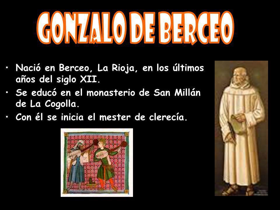 Gonzalo de Berceo Nació en Berceo, La Rioja, en los últimos años del siglo XII.