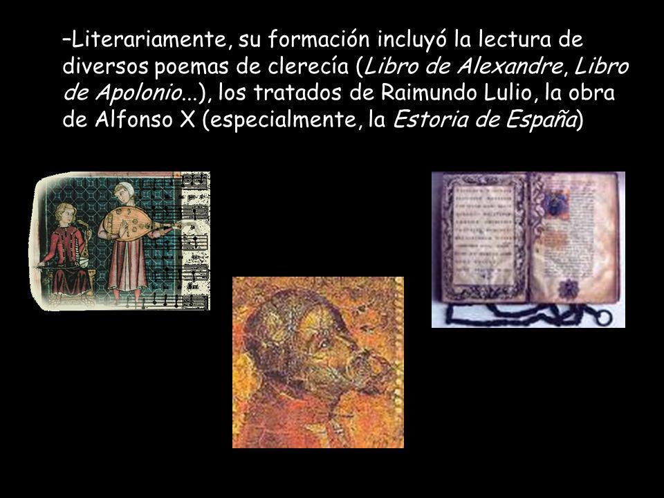 Literariamente, su formación incluyó la lectura de diversos poemas de clerecía (Libro de Alexandre, Libro de Apolonio...), los tratados de Raimundo Lulio, la obra de Alfonso X (especialmente, la Estoria de España)