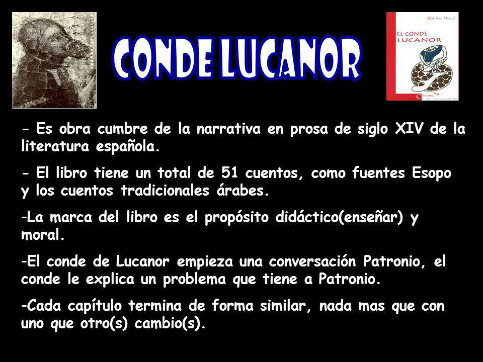 Conde Lucanor - Es obra cumbre de la narrativa en prosa de siglo XIV de la literatura española.