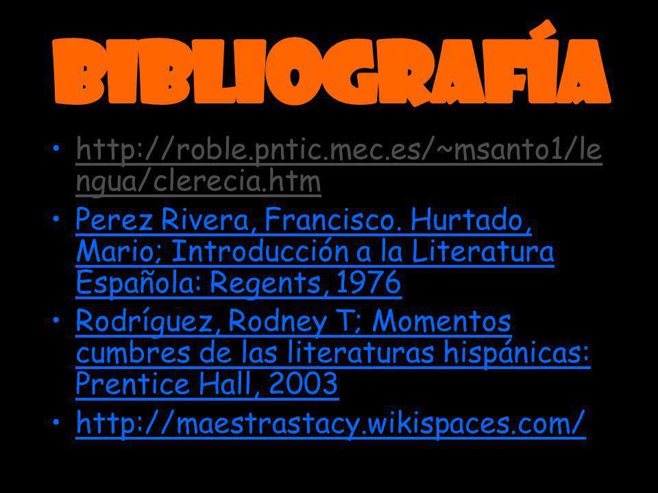 Bibliografía http://roble.pntic.mec.es/~msanto1/lengua/clerecia.htm