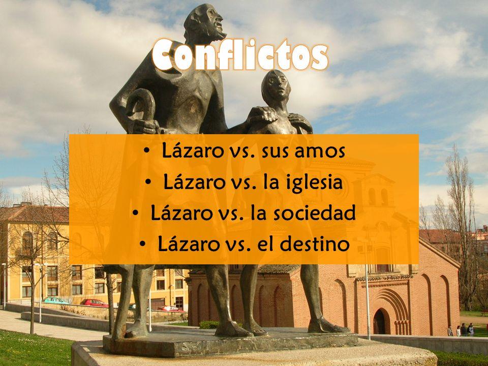 Conflictos Lázaro vs. sus amos Lázaro vs. la iglesia