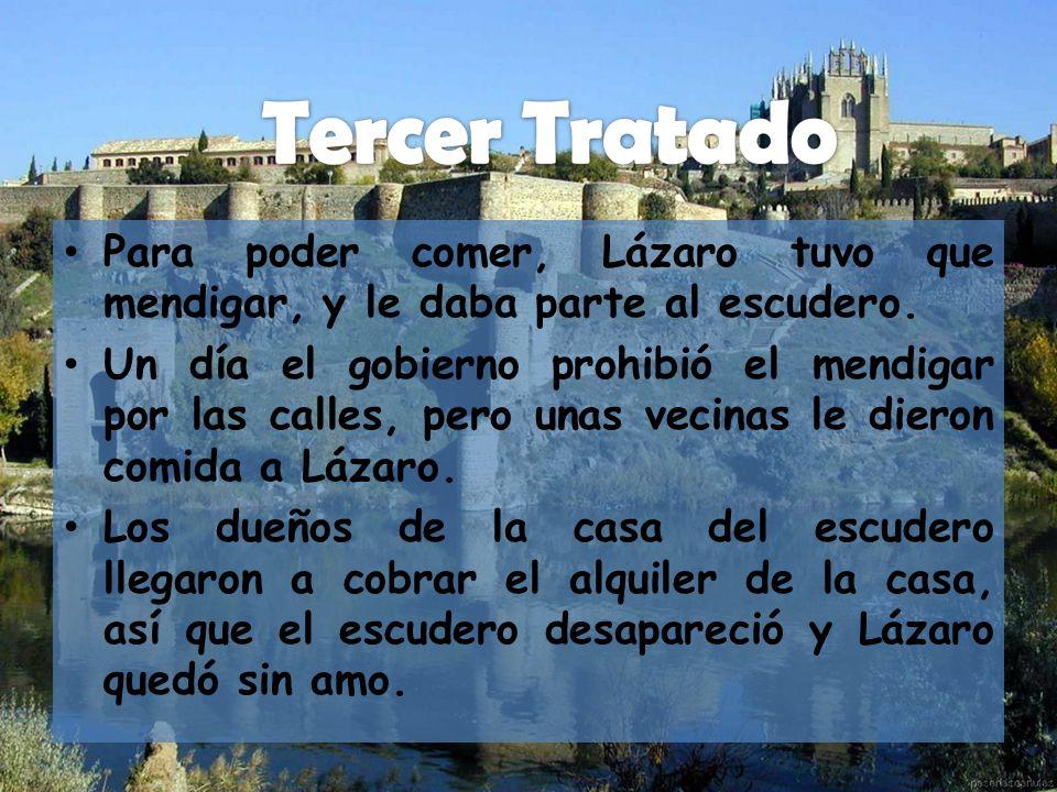 Para poder comer, Lázaro tuvo que mendigar, y le daba parte al escudero.