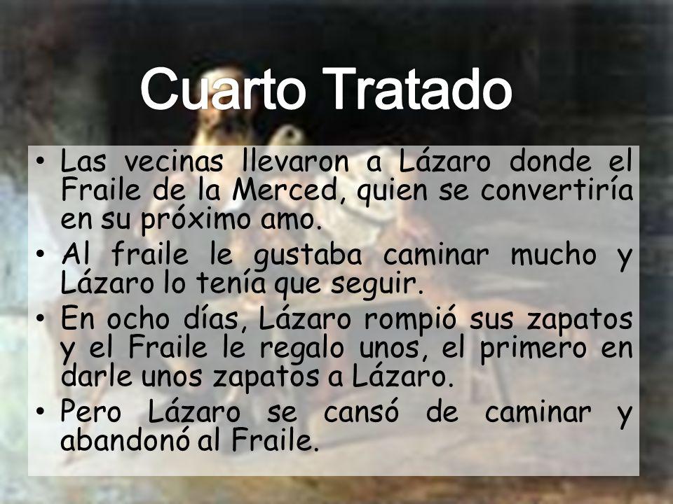 Cuarto Tratado Las vecinas llevaron a Lázaro donde el Fraile de la Merced, quien se convertiría en su próximo amo.