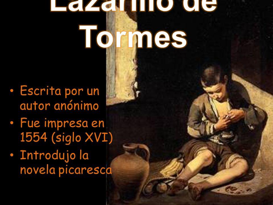 Lazarillo de Tormes Escrita por un autor anónimo