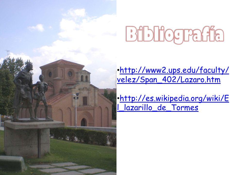 Bibliografía http://www2.ups.edu/faculty/velez/Span_402/Lazaro.htm