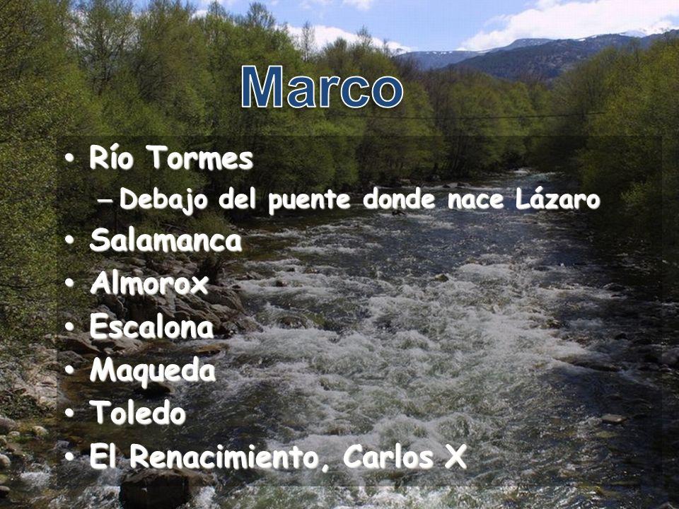 Marco Río Tormes Salamanca Almorox Escalona Maqueda Toledo