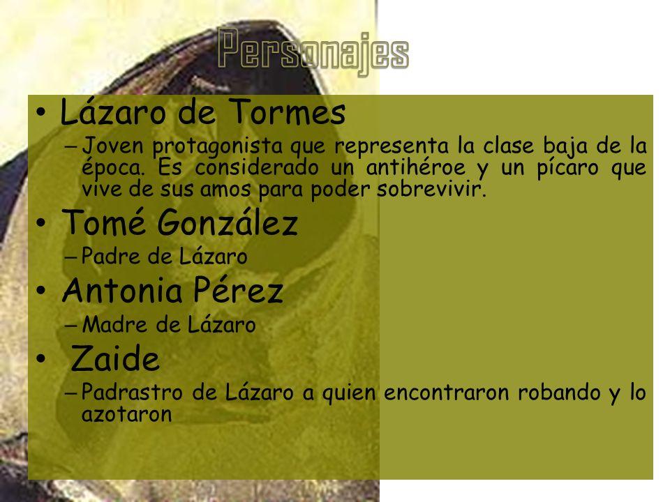 Personajes Lázaro de Tormes Tomé González Antonia Pérez Zaide
