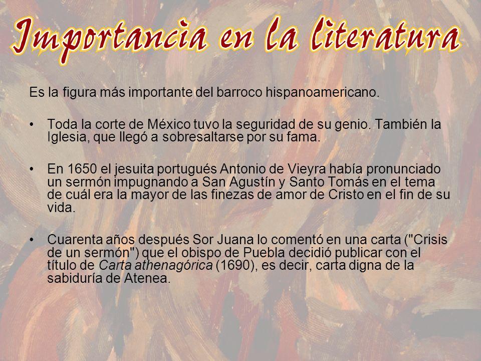 Es la figura más importante del barroco hispanoamericano.