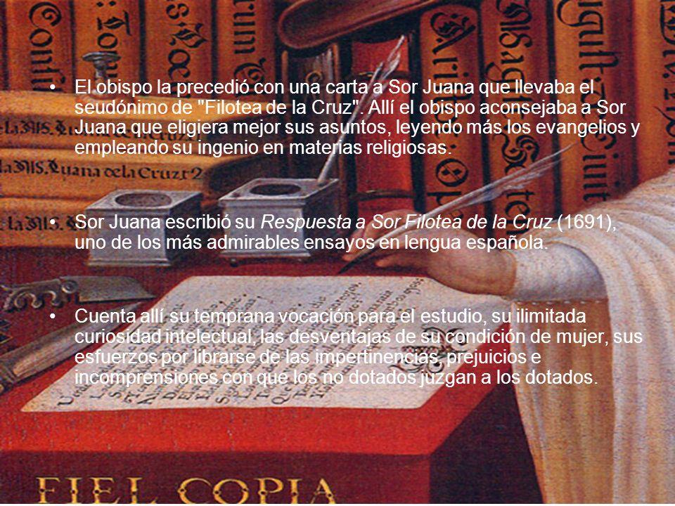 El obispo la precedió con una carta a Sor Juana que llevaba el seudónimo de Filotea de la Cruz . Allí el obispo aconsejaba a Sor Juana que eligiera mejor sus asuntos, leyendo más los evangelios y empleando su ingenio en materias religiosas.
